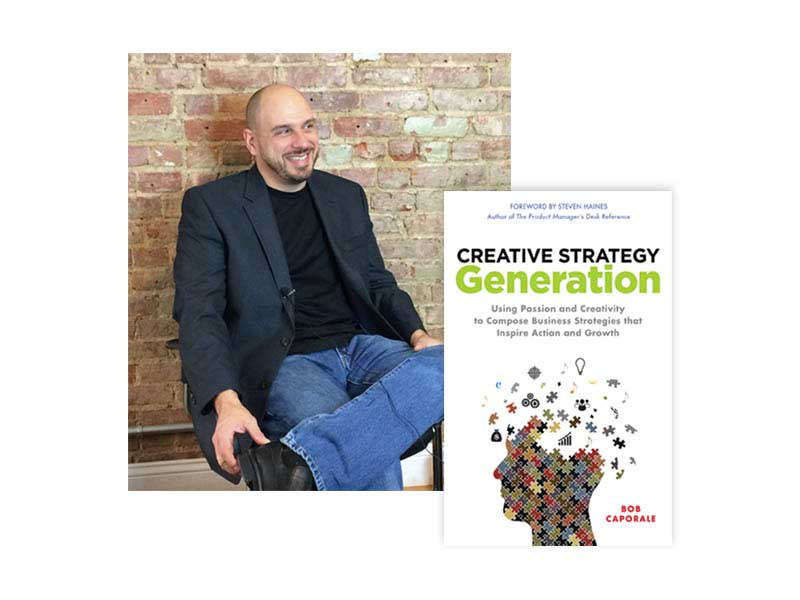 Bob Caporale - Founder of Strategy Generation Company and Author of Creative Strategy Generation