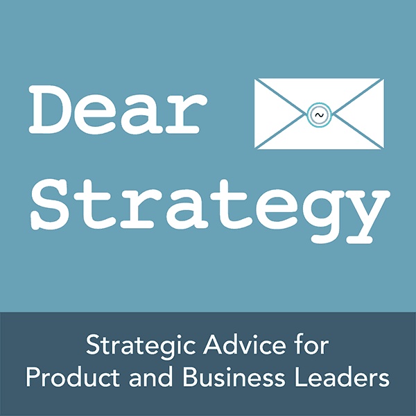 Dear Strategy Podcast